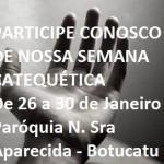 Semana Catequética Paróquia N. Sra Aparecida – Botucatu