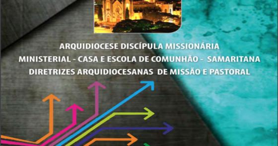Diretrizes Arquidiocesanas de Missão e Pastoral - Texto na Íntegra