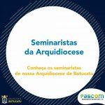 Conheça e reze pelos seminaristas da Arquidiocese de Botucatu
