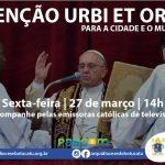 Benção Urbi et Orbi para a Cidade e o Mundo