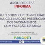 Decreto sobre o retorno gradual das celebrações presenciais dos Sacramentos, com exceção da Missa