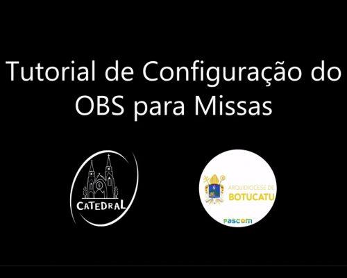 PasCom da Catedral disponibilizou tutorial de configuração do programa OBS (para transmissão de Missas)