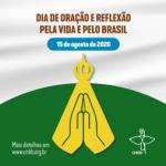 """15 de agosto: Igreja se une em """"Dia de Oração pela Vida e pelo Brasil"""""""