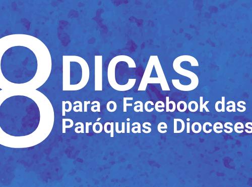 8 dicas para o Facebook das Paróquias e Dioceses