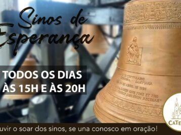 Sinos de Esperança e Solidariedade!!! Os sinos soarão todos os dias as 15h e 20h!!!